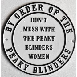 Cast Iron wall sign - Peaky Blinders 'Don't mess with the Peaky Blinders women'